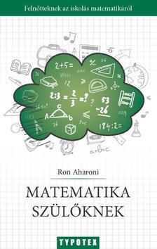 AHARONI, RON - Matematika szülőknek