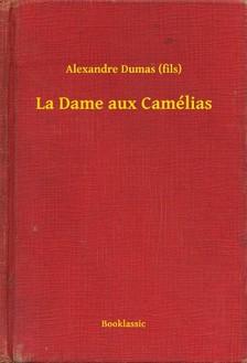 Alexandre DUMAS - La Dame aux Camélias [eKönyv: epub, mobi]