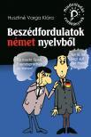 Husztiné Varga Klára - Mindentudás zsebkönyvek: Beszédfordulatok német nyelvből<!--span style='font-size:10px;'>(G)</span-->
