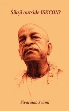 Swami Sivarama - Siksa outside Iskcon [eKönyv: epub, mobi]