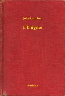 Lermina Jules - L'Énigme [eKönyv: epub, mobi]