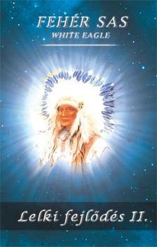 White Eagle - Lelki fejlődés II. - 2.kiadás