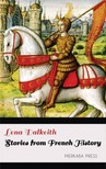 Dalkeith Lena - Stories from French History [eKönyv: epub,  mobi]