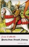 Dalkeith Lena - Stories from French History [eKönyv: epub, mobi]
