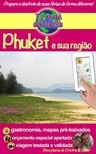 Cristina Rebiere, Cristina Rebiere, Olivier Rebiere - Travel eGuide: Phuket e sua regiao [eKönyv: epub, mobi]