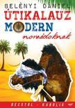Belényi Dániel - Útikalauz modern nomádoknak - Bécstől Kabulig