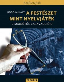 Bodó Mihály - A festészet mint nyelvjáték [eKönyv: pdf]
