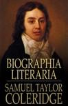 SAMUEL TAYLOR COLERIDGE - Biographia Literaria [eKönyv: epub,  mobi]
