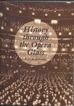 JELLINEK, GEORGE - History through the Opera Glass [antikvár]