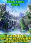 Dragon Muham Sakura - The Beautiful Story of Prophet Muhammad SAW Last Messenger of God [eKönyv: epub,  mobi]