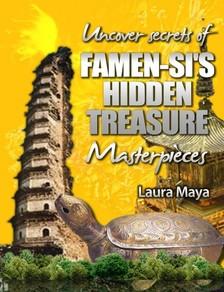 Maya Laura - Uncover Secrets of Famen-Si's Hidden Treasure Masterpieces [eKönyv: epub, mobi]