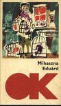Számos nevezetes író - Mihaszna Eduárd [antikvár]