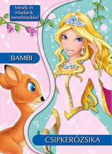 Mesék és feladatok mesehősökkel - Csipkerózsika és Bambi
