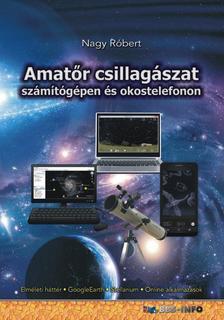 Nagy Róbert - Amatőr csillagászat számítógépen és okostelefonon