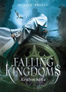 Morgan Rhodes - Falling Kingdoms - Királyok harca
