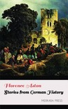 Aston Florence - Stories from German History [eKönyv: epub,  mobi]