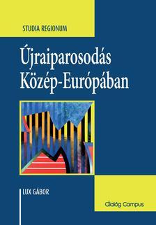 Lux Gábor - Újraiparosodás Közép-Európában