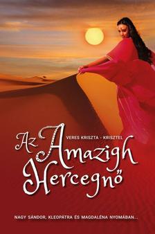 Veres Kriszta - Krisztel - Az Amazigh Hercegnő