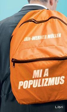 Müller, Jan-Werner - Mi a populizmus