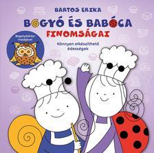Bartos Erika - Bogyó és Babóca finomságai