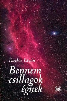 Fazekas István - Bennem csillagok égnek