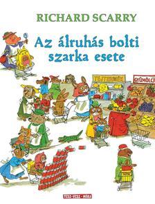 Richard Scarry - Az álruhás bolti szarka esete - Döbbenetes bűntények Tesz-Vesz városban ###
