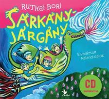 Rutkai Bori - SÁRKÁNYJÁRGÁNY - CD MELLÉKLETTEL