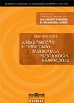 Márta Juhász - A foglalkozási rehabilitáció támogatása pszichológiai eszközökkel [eKönyv: pdf]<!--span style='font-size:10px;'>(G)</span-->