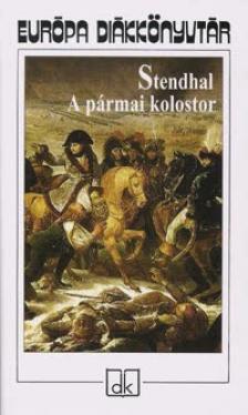 Stendhal - A PÁRMAI KOLOSTOR - EURÓPA DIÁKKÖNYVTÁR