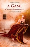 Vîrtosu George - A game called loneliness. Incarcerated Tale. Volume 1 [eKönyv: epub,  mobi]