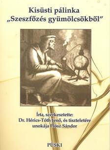 Dr. Hérics-Tóth Jenő - Kisüsti pálinka. Szeszfőzés gyümölcsökből