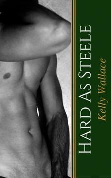 Wallace Kelly - Hard As Steele [eKönyv: epub, mobi]