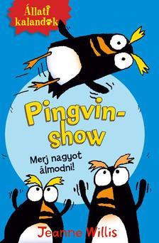 Jeanne Willis - Állati kalandok - Pingvin-show 1. - Merj nagyot álmodni! ###