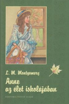 MONTGOMERY, L.M. - Anne az élet iskolájában - KEMÉNY BORÍTÓS