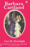 Barbara Cartland - Love by Moonlight [eKönyv: epub, mobi]
