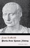 Dalkeith Lena - Stories from Roman History [eKönyv: epub,  mobi]