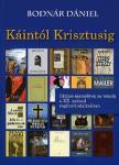 Bodnár Dániel - KÁINTÓL KRISZTUSIG - BIBLIAI SZEMÉLYEK ÉS TÉMÁK A XX. SZÁZAD REGÉNYIRODALMÁ
