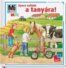 - GYERE VELÜNK A TANYÁRA! - MI MICSODA MINI 1.