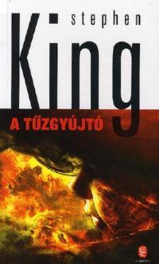 Stephen King - A TŰZGYÚJTÓ - KÖTÖTT