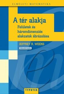 Weeks Jeffrey - A tér alakja [eKönyv: pdf]