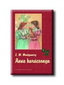 MONTGOMERY, L.M. - Anne karácsonya - KEMÉNY BORÍTÓS