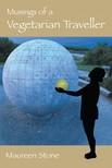 Stone Maureen - Musings of a Vegetarian Traveller [eKönyv: epub,  mobi]