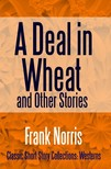 NORRIS FRANK - A Deal in Wheat and Other Stories [eKönyv: epub,  mobi]