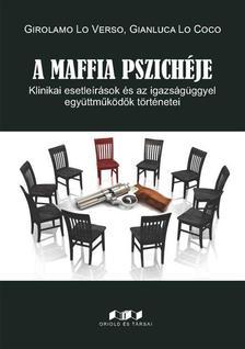 Girolamo Lo Verso és Gianluca Lo Coco (szerk.) - A maffia pszichéje. Klinikai esetleírások és az igazságüggyel együttműködők történetei