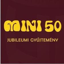 Mini - 50. Jubileumi gyűjtemény ráadással - CD