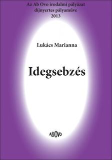 Marianna Lukács - Idegsebzés [eKönyv: epub, mobi]