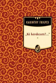 Karinthy Frigyes - Ki kérdezett? [eKönyv: epub, mobi]