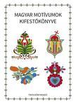 Horváth Ágnes - Magyar motívumok kifestőkönyve<!--span style='font-size:10px;'>(G)</span-->