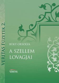 Büky Orsolya - A szellem lovagjai