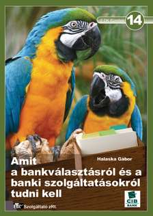 Halaska Gábor - Amit a bankválasztásról és a banki szolgáltatásokról tudni k
